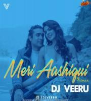 Meri Aashiqui (Remix) - DJ VEERU