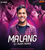 Malang (Remix) - DJ Rush