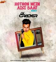 Hothon Mein Aisi Baat (Remix) - DJ Cracker