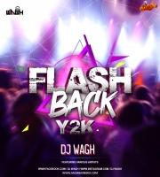 Flashback Y2K - DJ Wagh