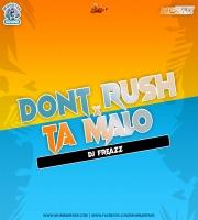 Dont Rush X Ta Malo (Remix) Dj Freazz