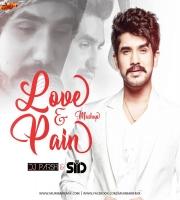 Love  Pain Mashup (Suyyash Rai) - DJ Parsh  Sid