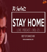 Dance Mix Non Stop -(Stay Home) Podcast 2 -DJ SARFRAZ