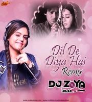 DIL DE DIYA HAI - DJ ZOYA REMIX