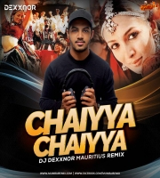 Chaiyya Chaiyya (Remix) - DJ DEXXNOR Mauritius