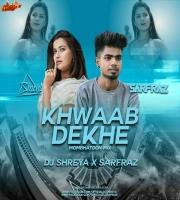 Khwaab Dekhe (Mombhatoon Mix) - DJ Shreya x SARFRAZ