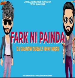 Fark Ni Panda Official Remix Navv Inder x DJ Shadow Dubai