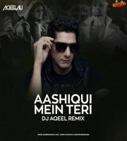 Aashiqui Mein Teri Remix - DJ Aqeel