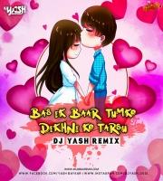 Bas Ek Baar Tumko Dekhne Ko Tarsu (Remix) Dj Yash
