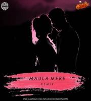 Maula Mere (Remix)  DJ MITRA