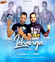Lehanga (Remix) - Dj John x Dj Preet
