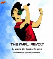 The Warli Revolt - Remix Dj Shailesh x Dj Mahesh Kolhapur
