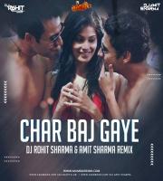 Char Baj Gaye - DJ Rohit Sharma  Amit Sharma Remix