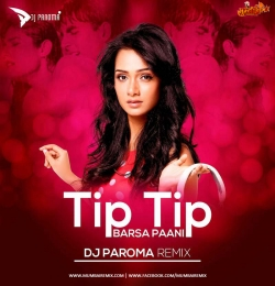 Tip Tip Barsa Paani (Remix) - DJ Paroma