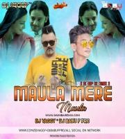 Maula Mere - DJ Vaggy x DJ Babu F Pro Deep Mix