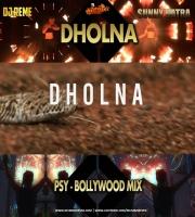 DHOLNA - PSY BOLLYWOOD REMIX - DJ REME x SUNNY BATRA