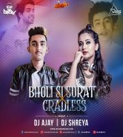 Bholi Si Surat X Cradless (Mashup) - DJ AJAY x DJ SHREYA