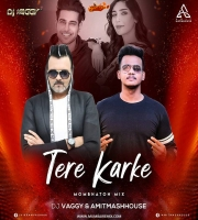 Tere Karke - DJ Vaggy X Amitmashhouse Mix