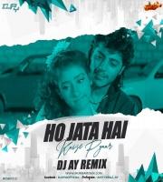 HO JATA HAI KAISE PYAR - DJ AY REMIX