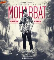 KaamBhaari - Mohabbat - Shiven Remix