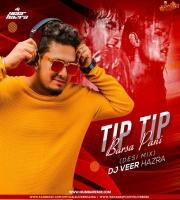 TIP TIP BARSA PANI (DESI REMIX) DJ VEER HAZRA