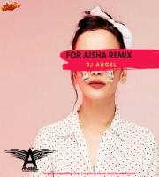 For Aisha (Remix) Dj Angel