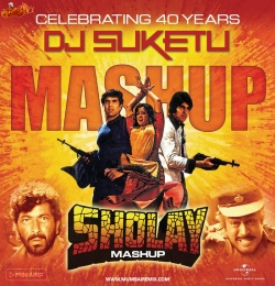 Sholay Mashup - DJ Suketu