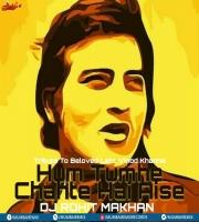 Hum Tumhe Chahte Hai Aise (DeepHouse) Dj Rohit Makhan