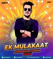 Ek Mulakaat Zaroori Hai Sanam (Remix) - DJ Ankur