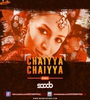 Chaiyya Chaiyya (Remix) - DJ Scoob