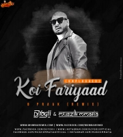 Koi Fariyaad (Unplugged) B Praak (Remix) - Muszik Mmafia x Dj Yogii