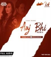 Aaj Bhi - (Vishal Mishra) - Utkarsh Artist x Harshavardhan Mix