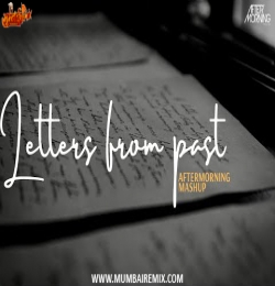 Letters From Past - Aftermorning Chillout Mashup