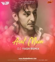 Asal Mein (Darshan Raval) Yash Baykar Remix