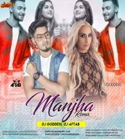 Manjha (Remix) DJ Goddess x DJ Aftab