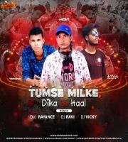 Tumse Milke DilKa Jo Haal (Remix) Dvj Rayance X Dj Ravi X Dj Vicky