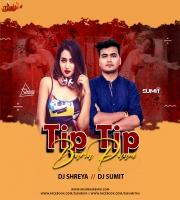 Tip Tip Barsa Pani (Remix) Dj Shreya X Dj Sumit