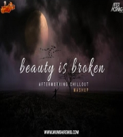 Beauty Is Broken - Heartbreak Mashup - Aftermorning Chillout