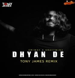 EMIWAY X KRAYTWINZ - DHYAN DE TONY JAMES REMIX