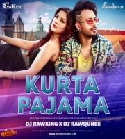 Kurta Pajama (Remix) Dj RawKing x Dj RawQueen