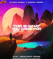 This Is What You Came For (Indian Cover Version EDM) - DJ Akhil Talreja x Shashaa Tirupati