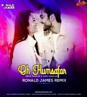 Oh Humsafar (Remix) Ronald James