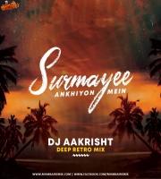 Surmayee Ankhiyon Mein (Deep Retro) - DJ Aakrisht