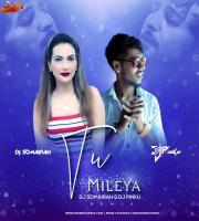 Tu Mileya Remix - DJ Somairah x DJ Pinku