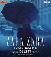 Zara Zara (Future House Mix) DJ SKET Remix