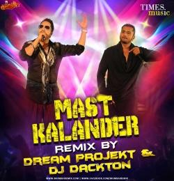 Mast Kalandar (Remix) Dream Projekt x DJ Dackton