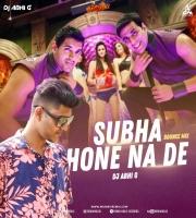 Subha Hone Na De - Bounce Mix - 2020 MIX - DJ ABHI G