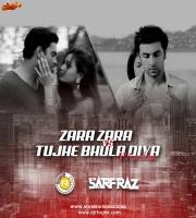 Zara Zara VS Tujhe Bhula Diya (Mashup) - DJ R Factor X SARFRAZ