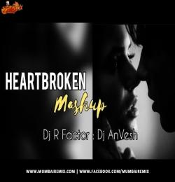 Heartbroken Mashup - DJ R Factor x DJ AnVesh