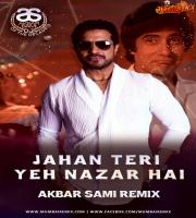 Jahan Teri Yeh Nazar Hai - Akbar Sami Remix